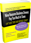 Nine Reasons Business Owners Pay Too Much in Taxes