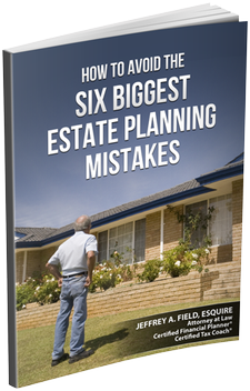 How to Avoid the Six Biggest Estate Planning Mistakes